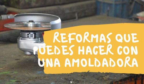 reformas con amoldadora